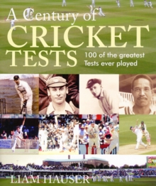 A Century of Cricket Tests, Hardback Book