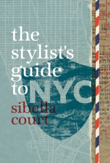 The Stylist's Guide to NYC, Hardback Book