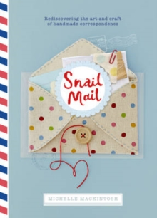 Snail Mail : Celebrating the Art of Handwritten Correspondence, Hardback Book