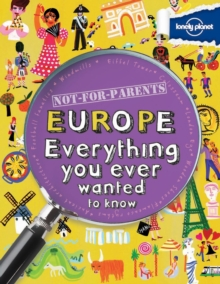 Not For Parents Europe [AU/UK] : Everything You Ever Wanted to Know, Paperback Book