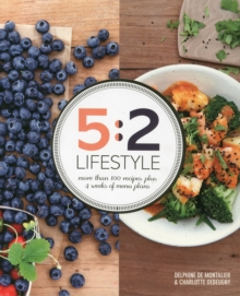 5:2 Lifestyle : More Than 100 Recipes Plus 4 Weeks of Menu Plans, Paperback Book