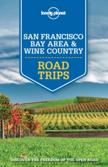 Lonely Planet San Francisco Bay Area & Wine Country Road Trips, Paperback Book