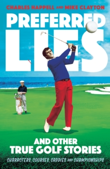 Preferred Lies : And Other True Golf Stories, Paperback / softback Book