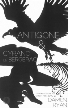 Antigone and Cyrano de Bergerac: Two adaptations for Sport for Jove : Two adaptations for Sport for Jove, Paperback / softback Book