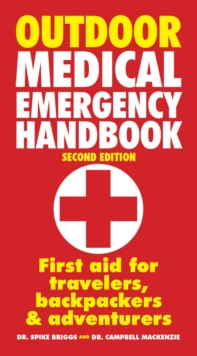 Outdoor Medical Emergency Handbook : First Aid for Travellers, Backpackers, Adventurers, Paperback Book