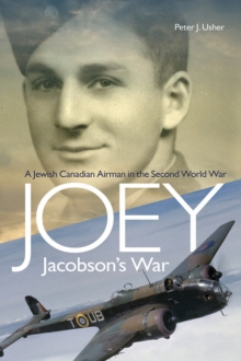 Joey Jacobson's War : A Jewish-Canadian Airman in the Second World War, EPUB eBook