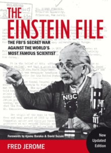 The Einstein File : The FBI's Secret War Against the World's Most Famous Scientist, Paperback / softback Book