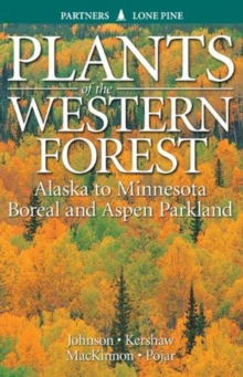 Plants of the Western Forest : Alaska to Minnesota Boreal and Aspen Parkland