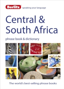 Berlitz: Central & South Africa Phrase Book & Dictionary : Portuguese, Tswana, Shona, Afrikaans, French & Swahili, Paperback Book