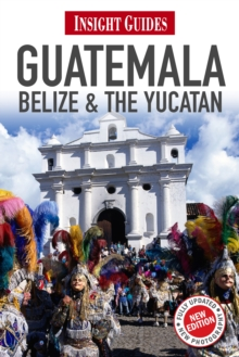 Insight Guides: Guatemala, Belize and The Yucatan, Paperback Book