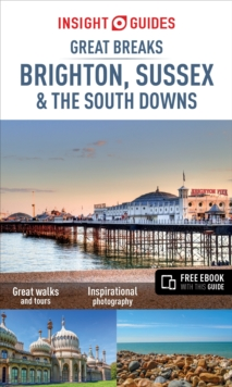Insight Guides: Great Breaks Brighton, Sussex & the South Downs, Paperback Book