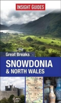 Insight Guides: Great Breaks Snowdonia & North Wales, Paperback Book
