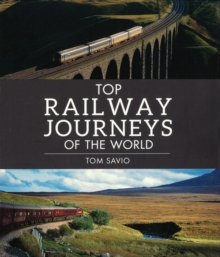 Top railway journeys of the world, Paperback Book