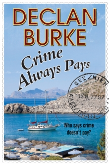 Crime Always Pays : A noir Irish heist thriller