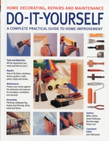 Do-It-Yourself : A Complete Guide to Home Improvement, Paperback Book