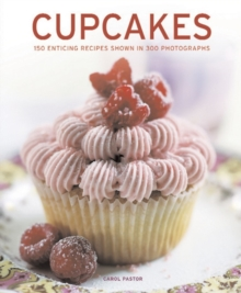 Cupcakes : 150 Enticing Recipes Shown in 300 Photographs, Paperback Book