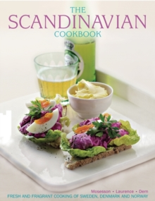 The Scandinavian Cookbook : Fresh and Fragrant Cooking of Sweden, Denmark and Norway, Paperback Book