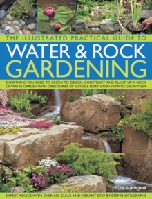The Illustrated Practical Guide to Water & Rock Gardening, Paperback Book