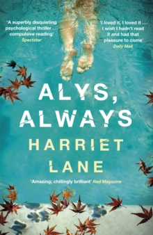 Alys, Always : A superbly disquieting psychological thriller, Paperback Book