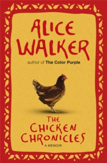 The Chicken Chronicles : A Memoir, Paperback Book
