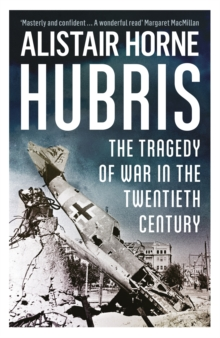 Hubris : The Tragedy of War in the Twentieth Century, Paperback Book