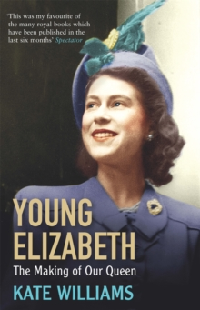 Young Elizabeth : The Making of Our Queen, Paperback Book