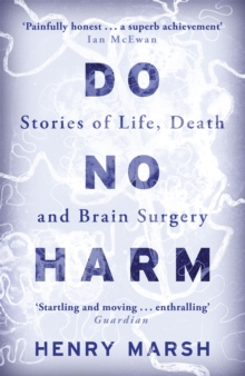 Do No Harm : Stories of Life, Death and Brain Surgery, Paperback Book