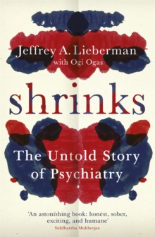 Shrinks : The Untold Story of Psychiatry, Paperback Book