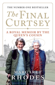 The Final Curtsey : A Royal Memoir by the Queen's Cousin, Paperback Book