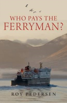 Who Pays the Ferryman? : The Great Scottish Ferries Swindle, Paperback Book