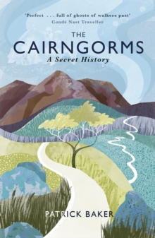 The Cairngorms : A Secret History