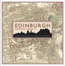 Edinburgh: Mapping the City, Hardback Book