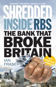 Shredded : Inside RBS, the Bank That Broke Britain, Paperback Book