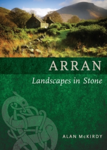 Arran : Landscapes in Stone