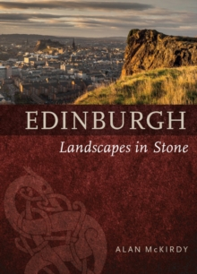 Edinburgh : Landscapes in Stone