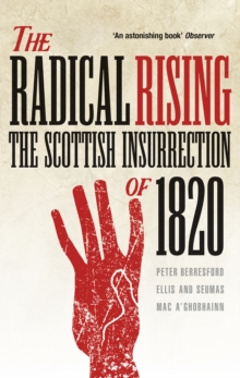The Radical Rising : The Scottish Insurrection of 1820, Paperback / softback Book