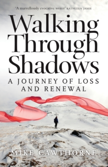 Walking Through Shadows : A Journey of Loss and Renewal, Paperback / softback Book