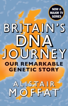Britain's DNA Journey : Our Remarkable Genetic Story, Paperback / softback Book