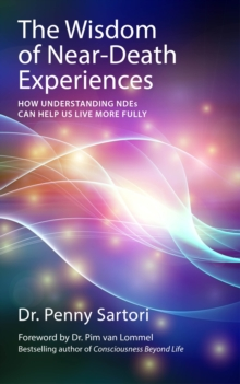 Wisdom of Near-Death Experiences, Paperback Book