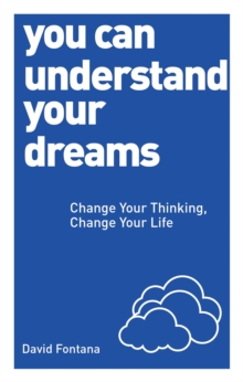 You Can Understand Your Dreams: Change Your Thinking, Change Your Life, Paperback Book