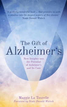 The Gift of Alzheimer's, Paperback Book
