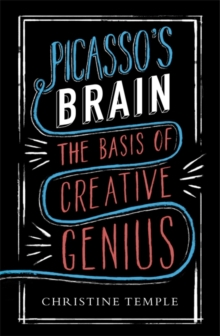 Picasso's Brain : The basis of creative genius, Paperback Book