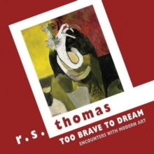 Too Brave to Dream : Encounters with Modern Art, Paperback Book