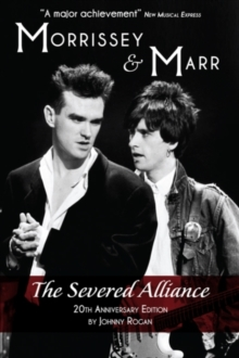 Morrissey and Marr : The Severed Alliance, Paperback Book