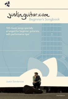 Justinguitar.com Beginners Songbook : 100 Classic Songs Specially Arranged for Beginner Guitarists, with Performance Tips!, Spiral bound Book