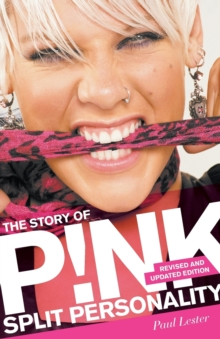 Split Personality : The Story of Pink, Paperback Book