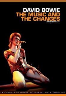 David Bowie: The Music and the Changes : Complete Guide to the Music of, Paperback Book