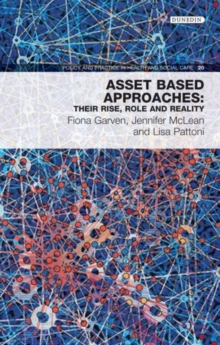 Asset-Based Approaches : their rise, role and reality, Paperback / softback Book