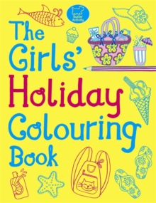 The Girls' Holiday Colouring Book, Paperback Book