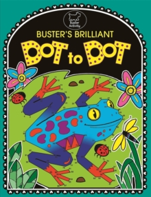 Buster's Brilliant Dot To Dot, Paperback Book